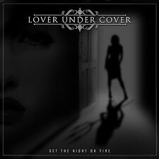 Lover Under Cover - Set the Night on Fire CD 2012 AOR Hard Rock from Sweden