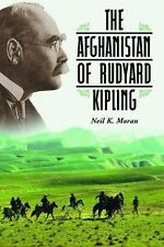 Kipling And Afghanistan: A Study of the Young Author As Journalist Writing on ..