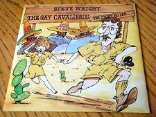"STEVE WRIGHT - THE GAY CAVALIEROS (The Story So Far...)   7"" VINYL PS"