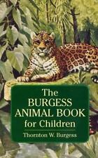Dover Children's Classics: The Burgess Animal Book for Children by Thornton...