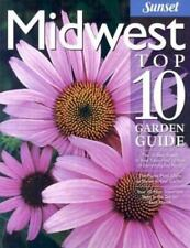 Midwest Top 10 Garden Guide : The 10 Best Roses, 10 Best Trees -The 10 Best...