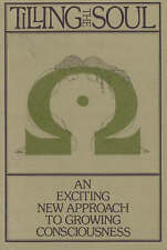 Tilling the Soul: Exciting Approach to Growing Consciousness (PBK): An Exciting