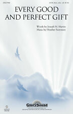 Every Good and Perfect Gift Heather Sorenson SATB CHOIR MUSIC CHORAL SCORE