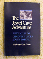 Jewel Cave Adventure: 50 Miles of Discovery - H & J Conn - 1st Ed - 1977