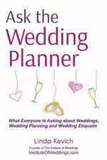Ask the Wedding Planner : What Everyone Is Asking about Weddings, Wedding...
