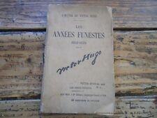 LITTERATURE - OEUVRE DE VICTOR HOGO - LES ANNEES FUNESTES 1852-1870 N°1 -