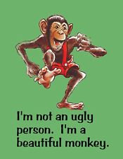 METAL REFRIGERATOR MAGNET Monkey Not Ugly Person Beautiful Monkey Humor