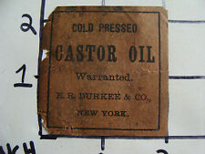 Original Medicine label: 1800's Cold Pressed CASTER OIL, E.R. Durkee & co. NY
