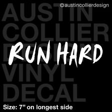 "7"" RUN HARD vinyl decal car truck window laptop sticker track marathon runner cc"