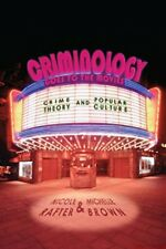 Criminology Goes to the Movies: Crime Theory and Popular Culture-Michelle Brown,