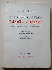 Le Maréchal Pétain L'Alsace et la Lorraine Faits et Documents L CERNAY Iles d'or