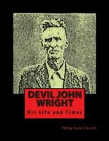 Devil John Wright: A Biography by Kimberely S. Booth (English) Paperback Book Fr