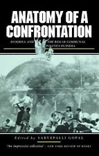 Anatomy of a Confrontation: Ayodhya and the Rise of Communal Politics in India