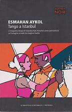 Libro - Esmahan Aykol - Tango a Istanbul - Cop. morbida   usato