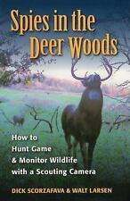NEW - SPIES IN THE DEER WOODS - How to Hunt Deer Game Using a Scouting Camera