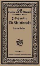 Die Kleintierzucht 604 by Johs. Schneider (1922, Paperback)