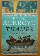 Thames: Sacred River, Peter Ackroyd, HB 1st 2007, London