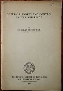 Central Planning and Control in War and Peace by Sir Oliver Franks 1947