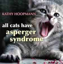 All Cats Have Asperger's Syndrome - Hardcover NEW Hoopmann, Kathy