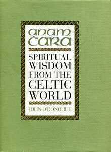 O'Donohue, John ANAM CARA: SPIRITUAL WISDOM FROM THE CELTIC WORLD Hardback BOOK