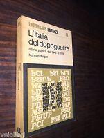 Kogan, Norman - L'ITALIA DEL DOPOGUERRA. Storia politica dal 1945 al 1966