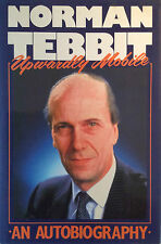 Upwardly Mobile  Norman Tebbit  Autobiography 16 Pages of B&W Photos  268 Pages