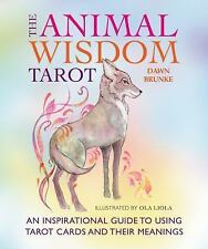 The Animal Wisdom Tarot: An inspirational guide to using tarot cards and their m