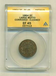 ANACS XF-45 1864 TWO CENT