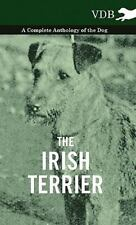 The Irish Terrier - a Complete Anthology of the Dog by Various (2010, Hardcover)