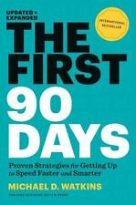 The First 90 Days : Proven Strategies for Getting up to Speed Faster and...