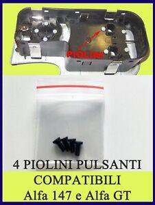 PIOLINI PULSANTI PULSANTIERA ALFA ROMEO 147 e GT KIT DA 4