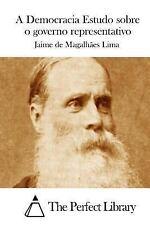 A Democracia Estudo Sobre o Governo Representativo by Jaime de Magalhães Lima...
