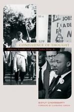 Confluence of Thought : Mahatma Gandhi and Martin Luther King, Jr. by Bidyut...