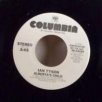 """Alberta's Child Ian Tyson 7"""" 45 Columbia WLP promo + sleeve M-"""
