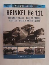 HEINKEL He 111 The Early Years - Fall of France, Battle of Britain and the Blitz
