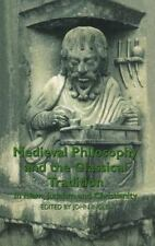 Medieval Philosophy and the Classical Tradition : In Islam, Judaism and...