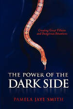 Power of the Dark Side 'Creating Great Villains and Dangerous Situations Smith,