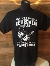 "Guitar Shirt ""Retirement Plan, I Will Be Playing Guitar"" Medium"