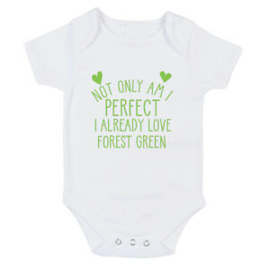 Forest Green Perfect I already love Baby grow body suit or One Size Bib