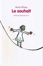 Le Souhait * Marie NDIAYE * Ecole Des Loisirs * Animax * 6 / 8 ans livre enfant