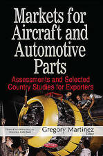 Markets for Aircraft & Automotive Parts: Assessments & Selected Country Studies