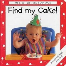 Find My Cake! (My First Lift the Flap Books),MacKinnon, Debbie,Very Good Book mo