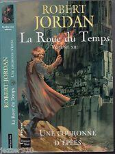 ROBERT JORDAN # LA ROUE DU TEMPS n°13  GF # UNE COURONNEE D'EPEES # EO 2007
