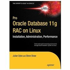 Pro Oracle Database 11g RAC on Linux by Steve Shaw, Martin Bach and Julian...