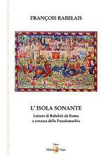 L'ISOLA SONANTE - Lettere da Roma di Francois Rabelais e la PSEUDOMACHIA
