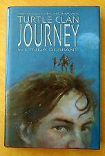 Turtle Clan Journey by Lynda Durrant 1999 HC DJ First Printing UNREAD