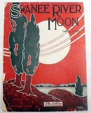 """SHEET MUSIC ' SWANEE RIVER MOON """" DATED 1921"""