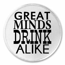 """Great Minds Drink Alike - 3"""" Sew/Iron On Patch Funny Joke Humor Drunk Alcohol"""