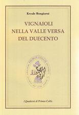 Vignaioli nella Valle Versa del Duecento - Ercole Bongiorni - Pavia