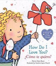How Do I Love You? / Como Te Quiero? (Board Book)